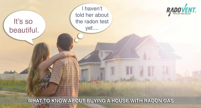 Buying a home with radon. What you should know.